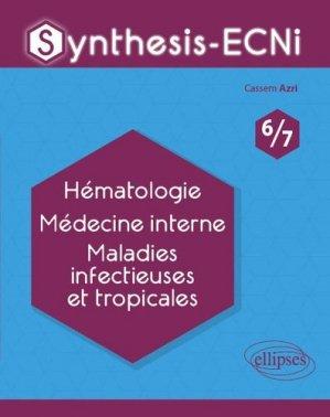 Hématologie Médecine interne Maladie infectieuses et tropicales - ellipses - 9782340033597 -