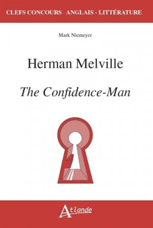 Herman Melville, The Confidence-Man - atlande - 9782350305257 -