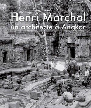 Henri Marchal, une vie pour Angkor - magellan et cie - 9782350745848 -