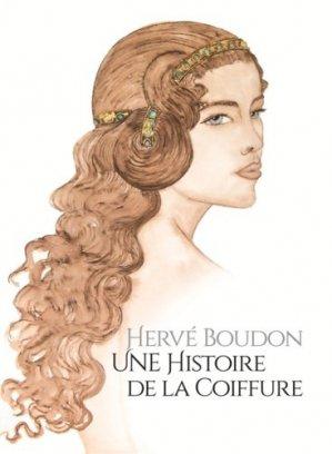 Hervé Boudon. Une histoire de la coiffure - tohubohu - 9782376220046 - majbook ème édition, majbook 1ère édition, livre ecn major, livre ecn, fiche ecn