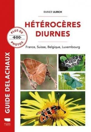 Hétérocères diurnes. France, Belgique, Suisse, Luxembourg - Delachaux et Niestlé - 9782603026830 -