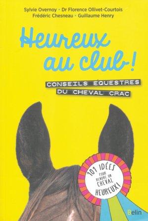 Heureux au club ! Conseils équestres du cheval Crac - belin - 9782701197265 -