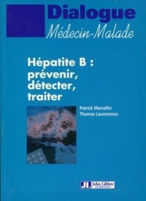 Hépatite B : prévenir, détecter, traiter - john libbey eurotext - 9782742007424 -
