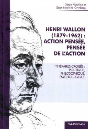 Henri Wallon (1879-1962) : action pensée, pensée de l'action - Peter Lang - 9782807603417 -