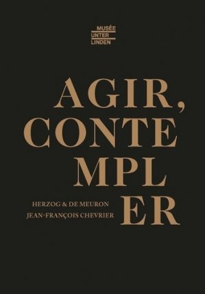 Herzog et De Meuron : agir et contempler - Editions ArtLys - 9782854956344 -