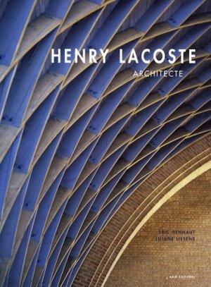 Henri Lacoste. Architecte, 1885-1968 - aam - 9782871431459 -
