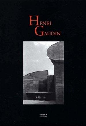 Henri Gaudin - Editions Norma - 9782909283647 -