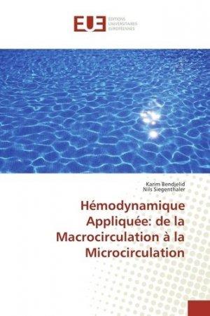 Hémodynamique appliquée : de la macrocirculation à la microcirculation - editions universitaires europeennes - 9783639527759 -