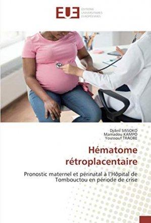 Hématome rétroplacentaire - editions universitaires europeennes - 9786139546626 -