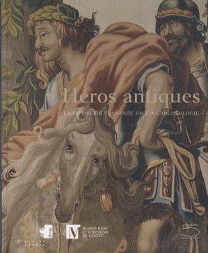 Héros antiques. La tapisserie flamande face à l'archéologie - 5 Continents - 9788874395200 -