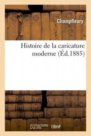 Histoire de la caricature moderne - Hachette - 9782012868151 -