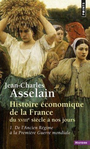 Histoire économique de la France du XVIIIe siècle à nos jours - du seuil - 9782020067317 -