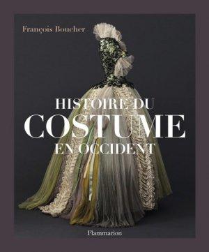Histoire du costume en Occident. Des origines à nos jours - Flammarion - 9782081214644 -