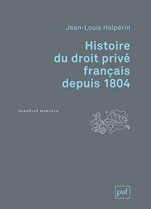 Histoire du droit privé français depuis 1804. 2e édition - puf - 9782130588276 -