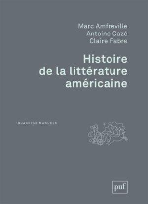 Histoire de la littérature américaine - puf - 9782130633457 -