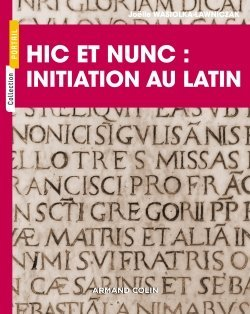 Hic et nunc : initiation au latin - armand colin - 9782200619800 -