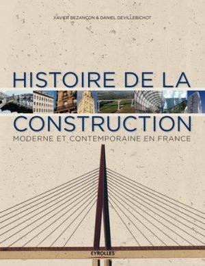 Histoire de la construction moderne et contemporaine en France - eyrolles - 9782212136197 -