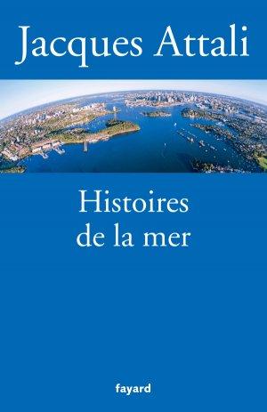 Histoires de la mer - fayard - 9782213704777 -
