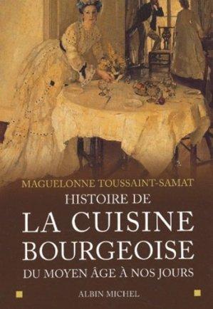 Histoire de la cuisine bourgeoise du Moyen Age à nos jours - Albin Michel - 9782226117021 -