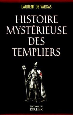 Histoire mystérieuse des Templiers - du rocher - 9782268035147 -