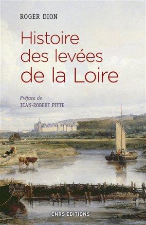 Histoire des levées de la Loire - cnrs - 9782271094292 -
