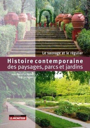 Histoire contemporaine des paysages, parcs et jardins - le moniteur - 9782281141436 -