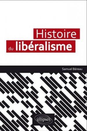 Histoire du libéralisme - Ellipses - 9782340014251 -