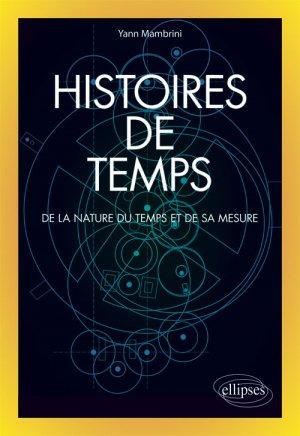 Histoires de temps - De la nature du temps et de sa mesure - ellipses - 9782340034099 -