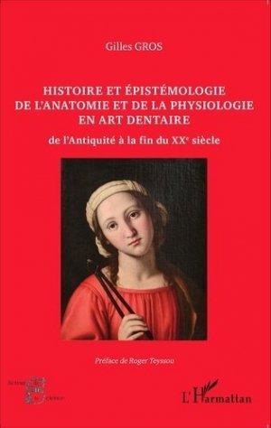 Histoire et épistémologie de l'anatomie et de la physiologie en art dentaire - l'harmattan - 9782343067506 -