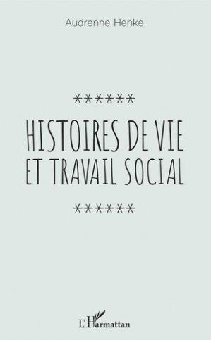 Histoires de vie et travail social - L'Harmattan - 9782343170497 -