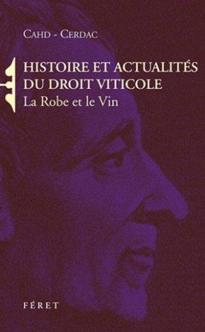 Histoire et actualités du droit viticole - feret - 9782351560594 -