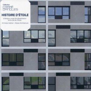 Histoire d'Etoile, à Bobigny, projet de réhabilitation de la cité de l'Etoile - archibooks - 9782357333482 -