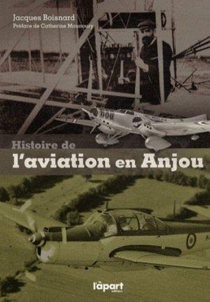 Histoire de l'aviation en Anjou - l'apart - 9782360351008 -