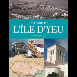 Histoire de l'ile d'Yeu - geste - 9782367469478 -