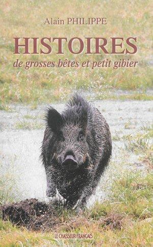Histoire de grosses bêtes et petit gibier - magasin pittoresque - 9782373460100 -
