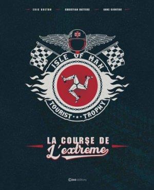 Histoire du TT. Le Tourist Trophy : la course folle - casa  - 9782380581096 -