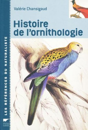 Histoire de l'ornithologie - delachaux et niestle - 9782603015131 -
