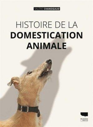 Histoire de la domestication animale - Delachaux et Niestlé - 9782603024744 -
