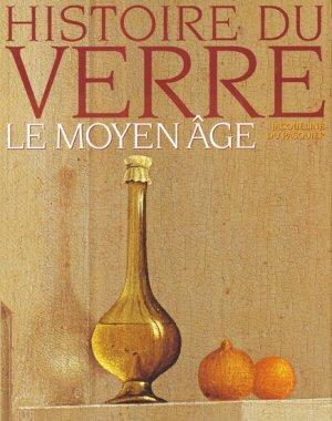 Histoire du verre Le Moyen-Âge - massin - 9782707205032 -