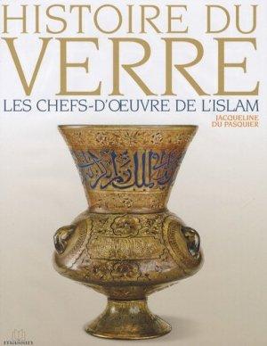 Histoire du verre Les chefs-d'oeuvre de l'Islam - massin - 9782707205322 -
