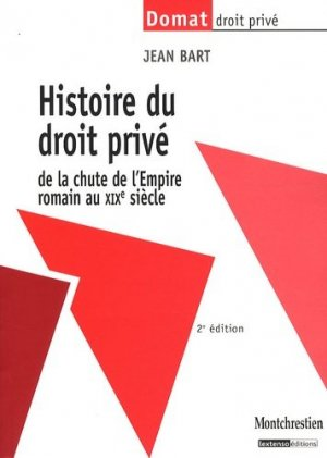 Histoire du droit privé de la chute de l'Empire romain au XIXe siècle. 2e édition - Montchrestien - 9782707616586 -