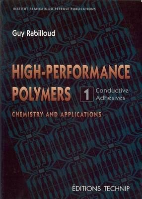 High-Performance Polymers. Vol. 1 Conductive Adhesives - technip - 9782710807162 -