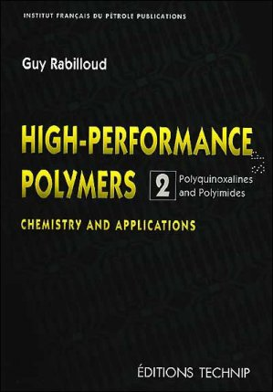 High-Performance Polymers. Vol. 2. - technip - 9782710807193 -
