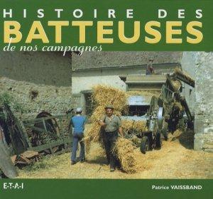 Histoire des batteuses de nos campagnes - etai - editions techniques pour l'automobile et l'industrie - 9782726887707 -