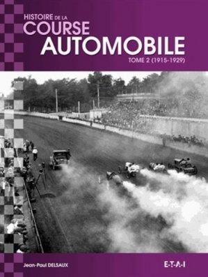Histoire mondiale de la course automobile. Tome 2, 1915-1929 - etai - editions techniques pour l'automobile et l'industrie - 9782726896914 -
