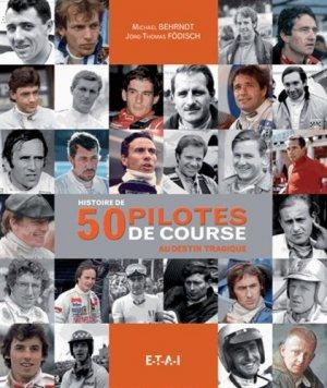 Histoire de 50 pilotes de course au destin tragique - etai - editions techniques pour l'automobile et l'industrie - 9782726897171 -