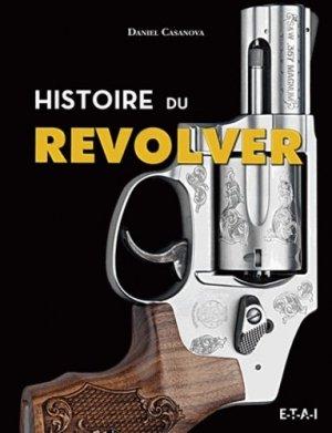 Histoire du revolver - etai - editions techniques pour l'automobile et l'industrie - 9782726897430 -