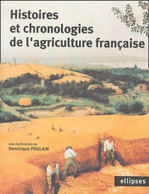 Histoires et chronologies de l'agriculture française - ellipses - 9782729819576 -
