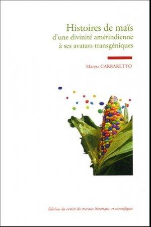 Histoire de maïs D'une divinité amérindienne à ses avatars transgéniques - cths - 9782735505777 -