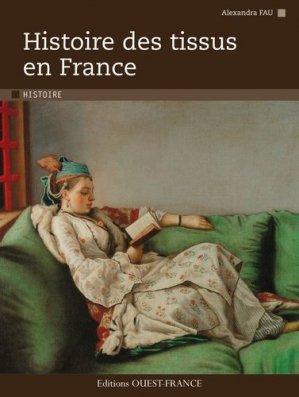 Histoire des tissus en France - ouest-france - 9782737350382 -